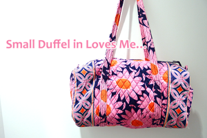 Small Duffel in Loves Me…突然のマイブーム到来!